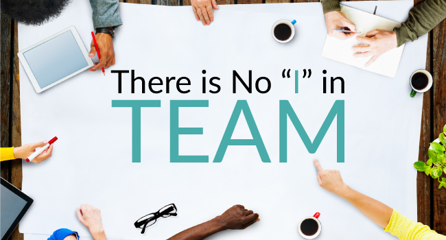 "There is No ""I"" in Team"