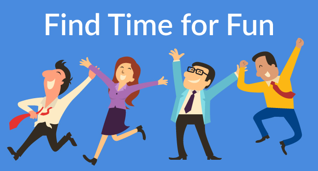 Finding Time for Fun in Your Busy Life and Dental Career