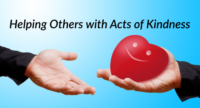 Help Others with Small Acts of Kindness