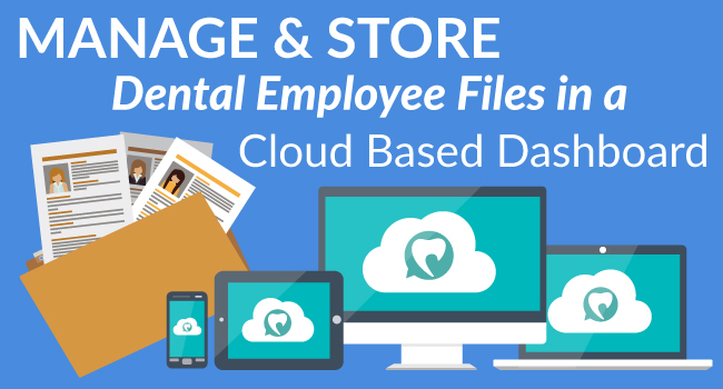 Managing Your Dental Employee Files Online with Dental Practice Pro Cloud Based Business Management Platform